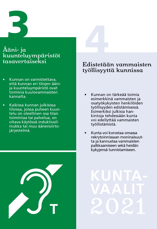 Kuntavaaliteesit: 3. Ääni- ja kuunteluympäristö tasavertaisiksi. 4. Edistetään vammaisten työllisyyttä kunnissa.